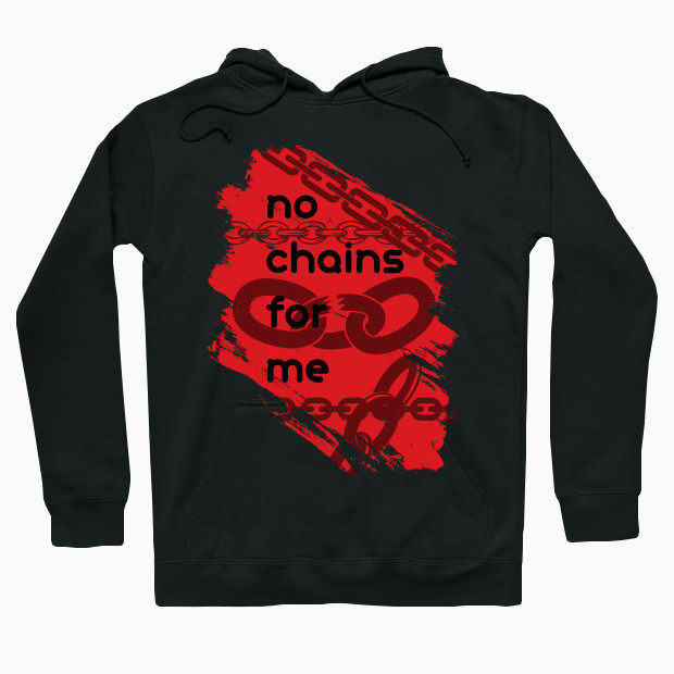 No chains for me Hoodie