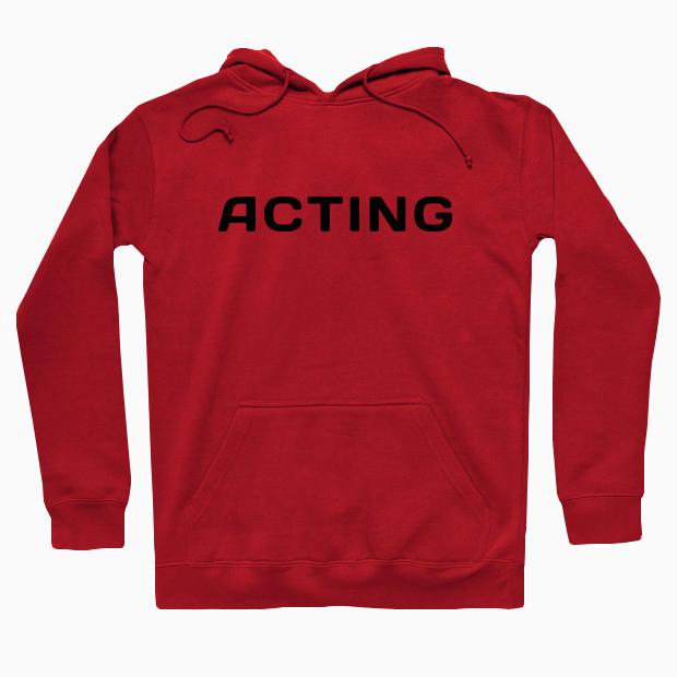 Acting Hoodie