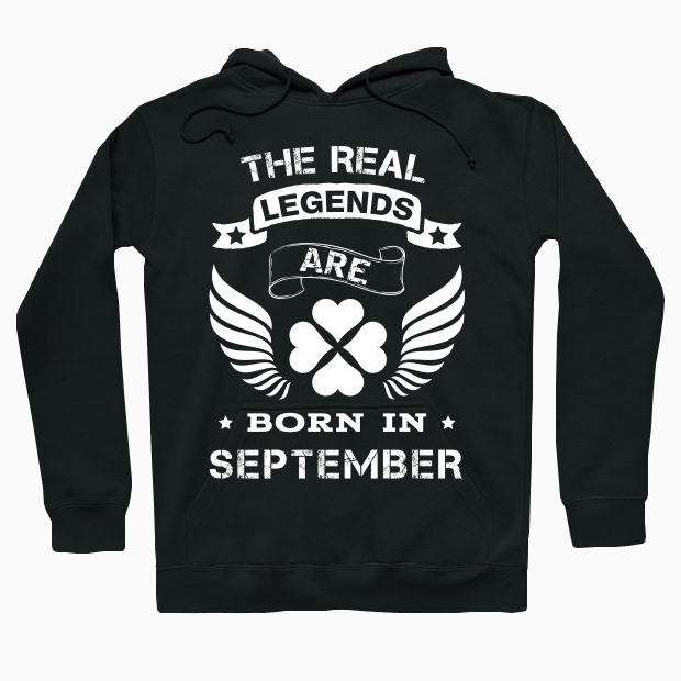 Legends are born in September Hoodie