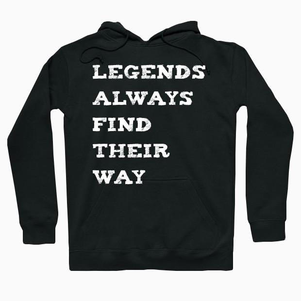 Legends quote Hoodie