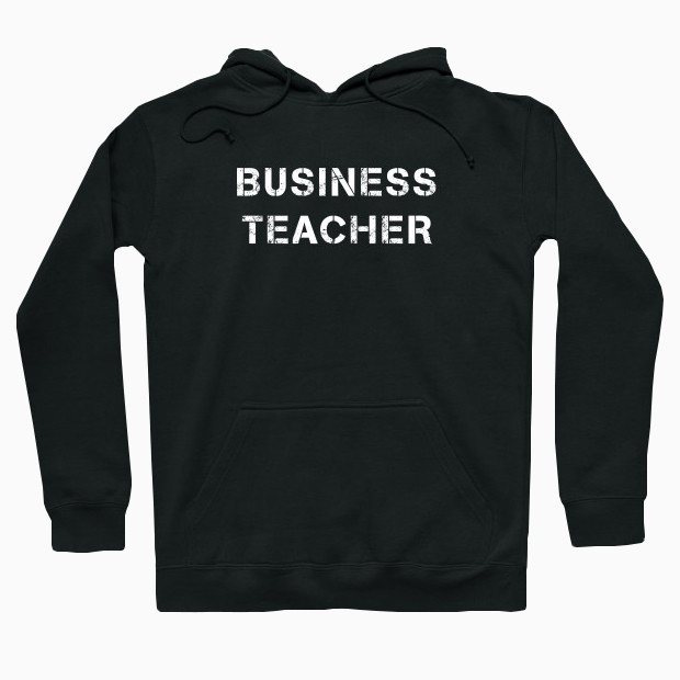 Business Teacher Hoodie