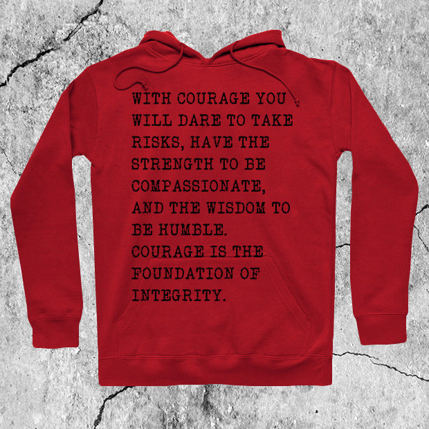 Courage quote Hoodie
