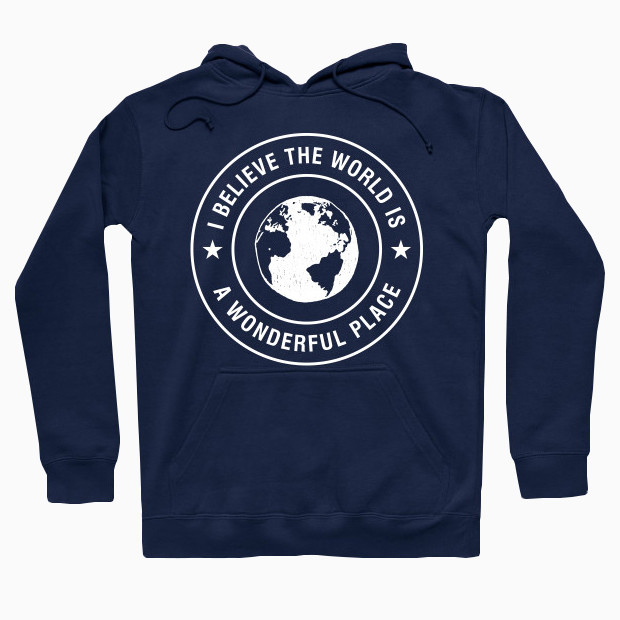 I believe the world is a wonderful place Hoodie