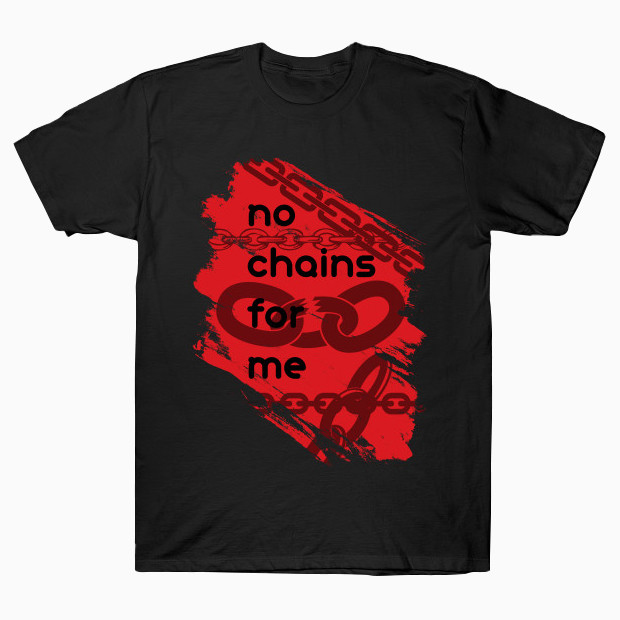 No chains for me T-Shirt