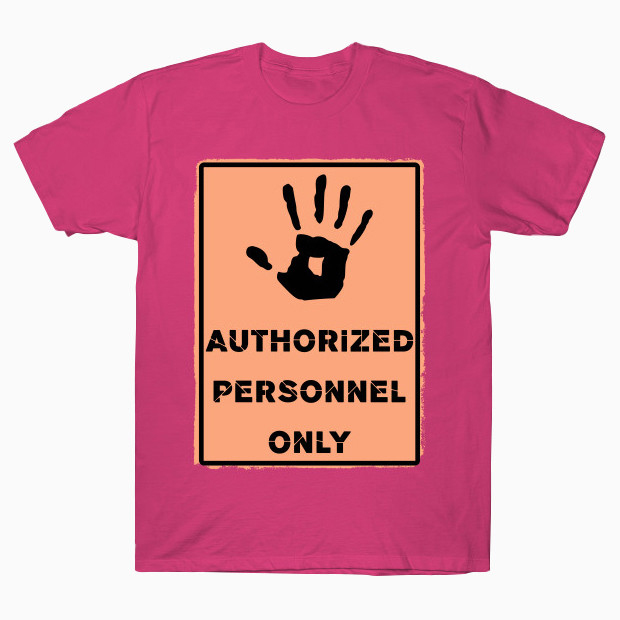 Authorized personnel sign T-Shirt