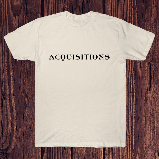 Acquisitions T-Shirt