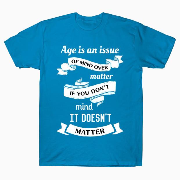 Age does not matter T-Shirt