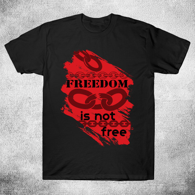 Freedom is not free streetwear T-Shirt