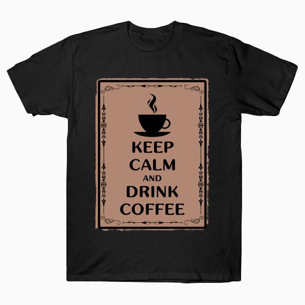 Keep calm and drink coffee T-Shirt